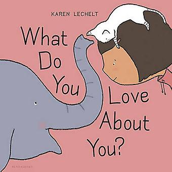 What Do You Love about You? by Karen Lechelt - 9781681190938 Book