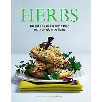 Herbs - The Cook's Guide to Flavourful and Aromatic Ingredients by Joa