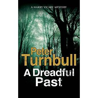 A Dreadful Past - A British Police Procedural by Peter Turnbull - 9781