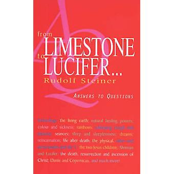 From Limestone to Lucifer... - Answers to Questions by Rudolf Steiner