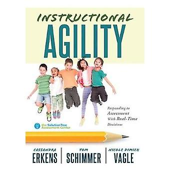 Instuctional Agility - Responding to Assessment with Real-Time Decisio
