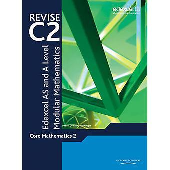 REVISE Edexcel AS and A Level Modular Mathematics Core Mathematics 2