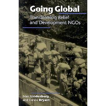 Going Global - Transforming Relief and Development NGOs by Marc Linden