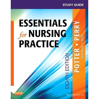 Study Guide for Essentials for Nursing Practice 8e (Paperback) by Potter Patricia A. Perry Anne Griffin Stockert Patricia Hall Amy Castaldi Patricia