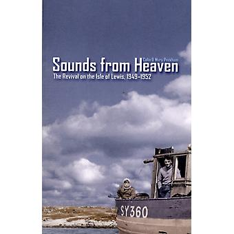 Sounds from Heaven: The Revival on the Isle of Lewis 1949-1952 (Paperback) by Peckham Colin