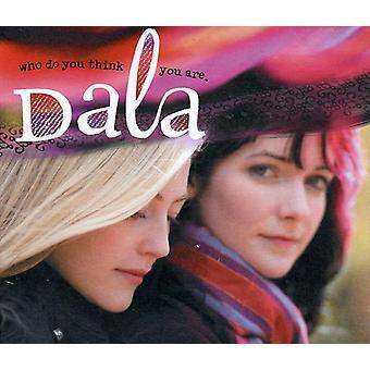 Dala - der gør du tror, du er [CD] USA importerer