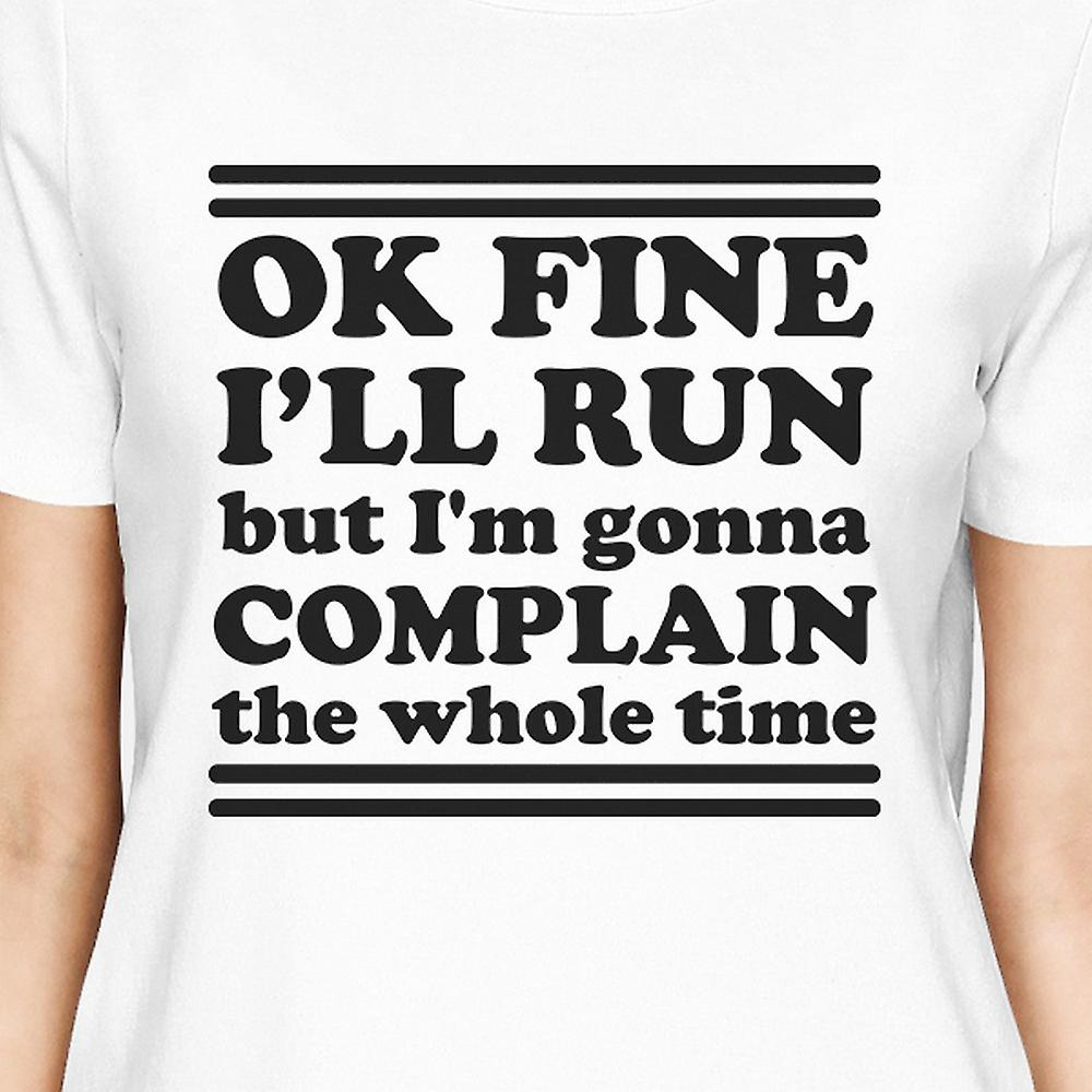 Laufen Klagen Womens White Cool T-Shirt lustige Workout Baumwollhemd