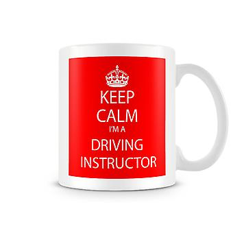 Keep Calm I'm A Driving Instructor Printed Mug