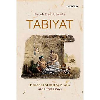 Tabiyat - Medicine and Healing in India by Tabiyat - Medicine and Heali