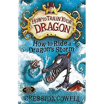 How to Ride a Dragon's Storm - Book 7 by Cressida Cowell - 97803409991
