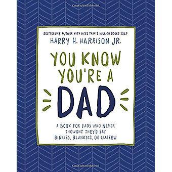 Sai che sei un padre - un libro per papà che mai pensato che avevano Say B