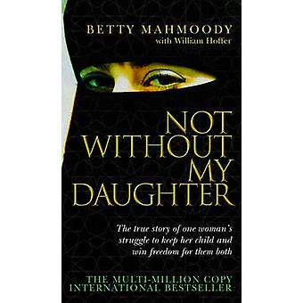 Not without My Daughter by Betty Mahmoody - 9780552152167 Book