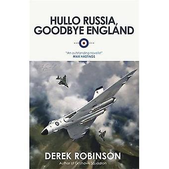 Hullo Russia - Goodbye England by Derek Robinson - 9780857050922 Book