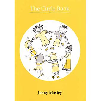 The Circle Book by Jenny Mosley - 9780953012251 Book