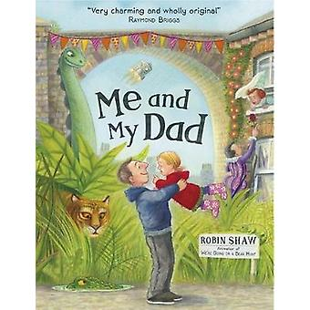 Me and My Dad by Robin Shaw - 9781444928112 Book