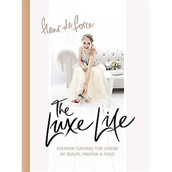 The Luxe Life - Everyday Luxuries for Lovers of Beauty - Fashion & Foo