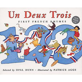 Un Deux Trois - First French Rhymes by Opal Dunn - Patrice Aggs - 9781