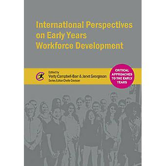 International Perspectives on Early Years Workforce Development by Ve