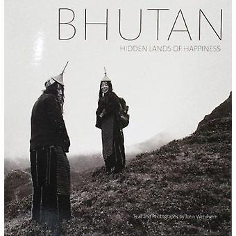 Bhutan - Hidden Lands of Happiness by John Wehrheim - 9781932476514 Bo