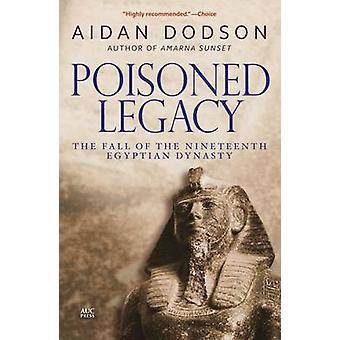 Héritage empoisonné - la chute de la XIXe dynastie égyptienne (révisée