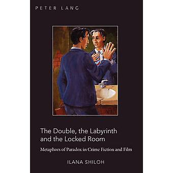 The Double - the Labyrinth and the Locked Room - Metaphors of Paradox