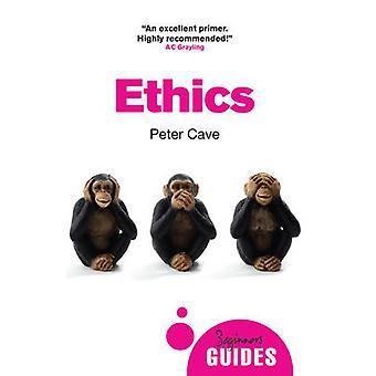 Ética - la guía de un principiante por Peter Cave - libro 9781780745763