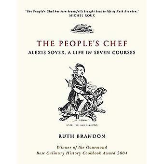 Peoples kock: Alexis Soyer, ett liv i 7 kurser