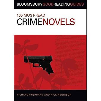 100 Must-read Crime Novels (Bloomsbury Good Reading Guide)
