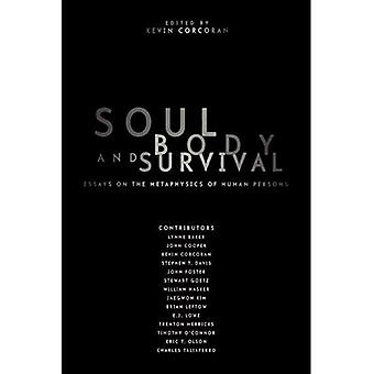 Soul,Body,and Survival: Essays on the Metaphysics of Human Persons