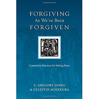 Forgiving As We've Been Forgiven: Community Practices for Making Peace