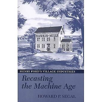 Das Maschinenzeitalter Neufassung: Henry Fords Village Industries
