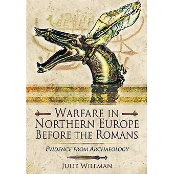 Kriegsführung in Nordeuropa vor den Römern: Beweis von der Archäologie