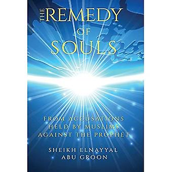 The Remedy of Souls: Part 1: From Accusations Held by Muslims Against the Prophet