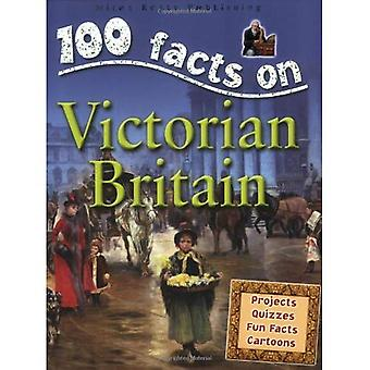 Victorian Britain (100 Facts On...)