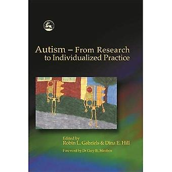 Autism : From Research to Individualized Practice