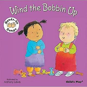 Wind the Bobbin Up (Hands-On Songs) (BSL) (Hands on Songs)