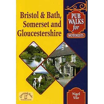 Pub Walks for Motorists: Bristol and Bath, Somerset and Gloucestershire. (Pub Walks for Motorists)