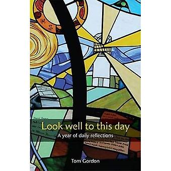 Look Well to This Day: A Year of Daily Reflections