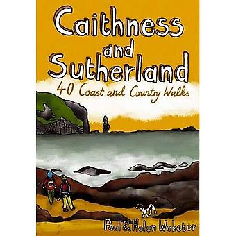 Caithness and Sutherland: 40 Coast and Country Walks