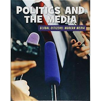 Politique et les médias (bibliothèque de compétences du XXIe siècle: citoyens du monde: les médias modernes)