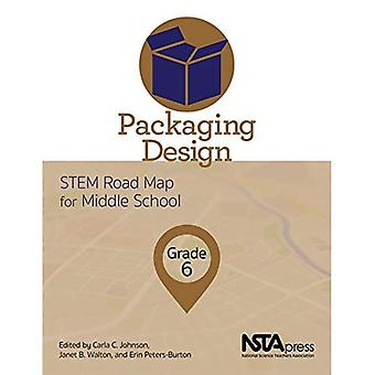 Packaging Design: STEM Road� Map for Middle School, Grade 6 (The STEM Road Map Curriculum)