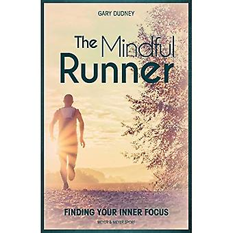 The Mindful Runner: Finding� Your Inner Focus