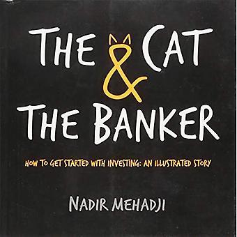 Katten & bankiren: hur du kommer igång med att investera: en illustrerad historia