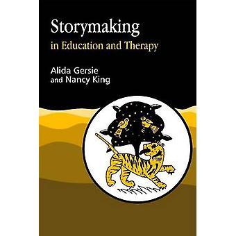Storymaking in onderwijs en therapie door Alida Gersie - Nancy R. King