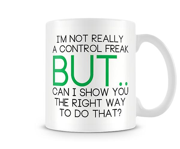 Decorative Writing I'm Not Really A Control Freak Printed Text Mug