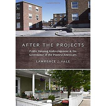 After the Projects - Public Housing Redevelopment and the Governance o