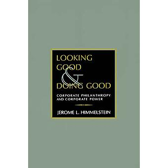 Looking Good and Doing Good by Himmelstein & Jerome L.