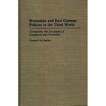 Romanian and East German Policies in the Third World Comparing the Strategies of Ceausescu and Honecker by Barnett & Thomas P. M.
