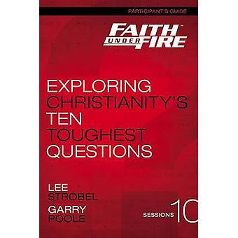 火の参加者の下で信仰を導く探索 Christianitys 10 過酷な質問ゾンダーヴァン出版