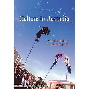 Culture in Australia Policies Publics and Programs by Bennett & Tony